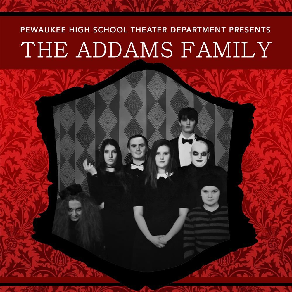 The Pewaukee High School Theater Department Presents: The Addams Family